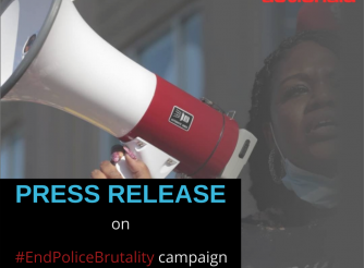 Press Conference  On #EndPoliceBrutality campaign