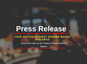 PRESS RELEASE - ActionAid Calls Federal Government To Take Action Against Gender Based Violence